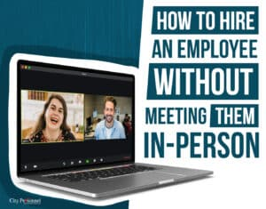how to hire an employee without meeting them in-person