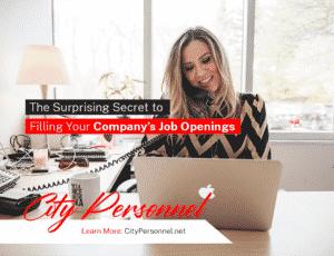 suprising secret to filling job openings temp agency