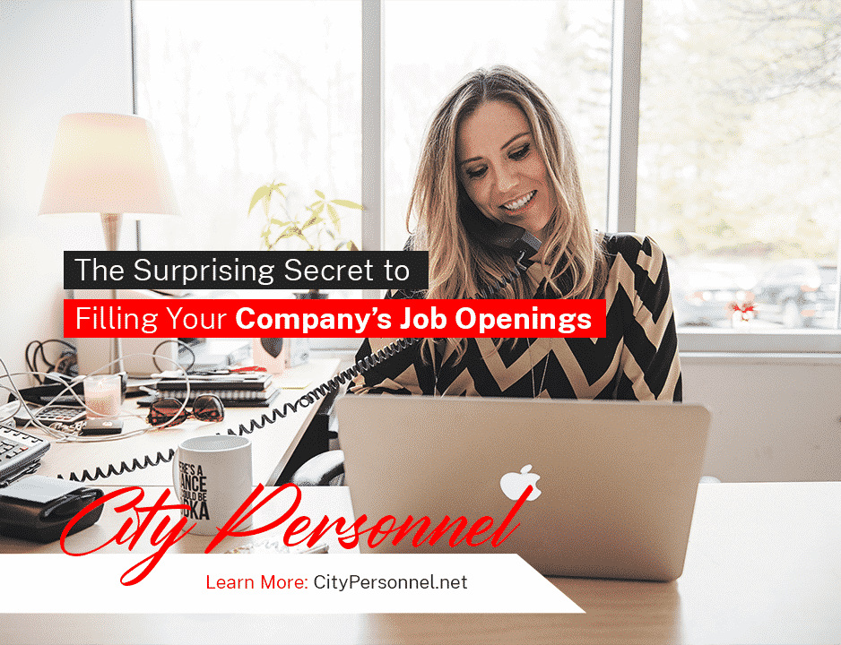 suprising secret to filling job openings temp agency