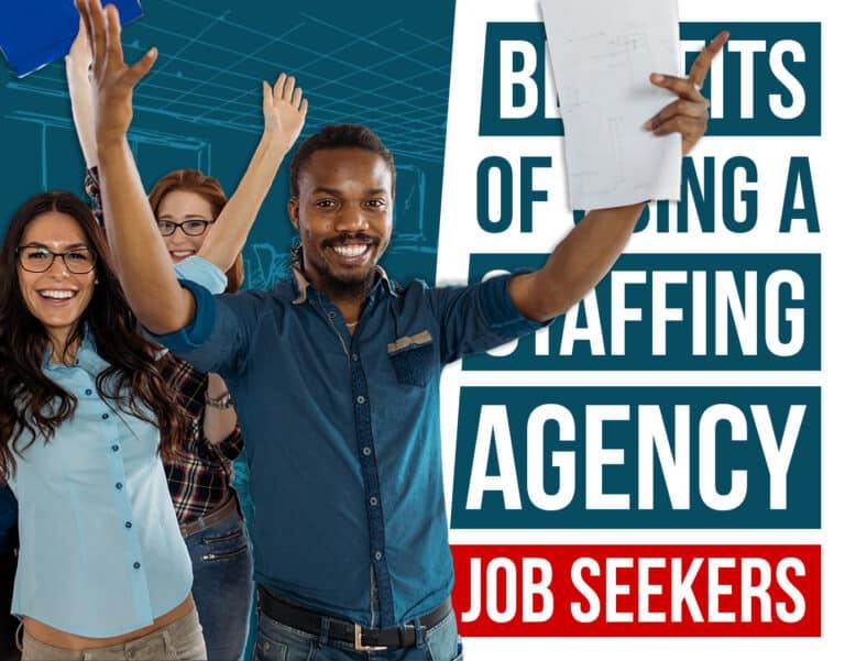 benefits of a staffing agency as a job seeker