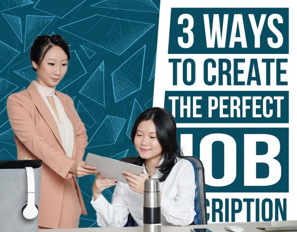3 Ways to Create the Perfect Job Description