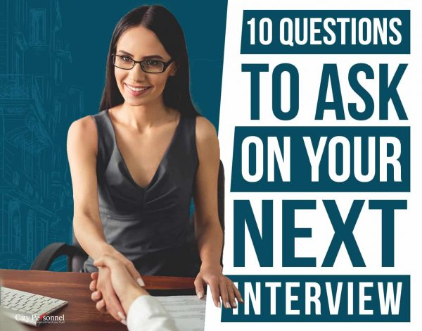 10 Questions to Ask During Your Next Interview