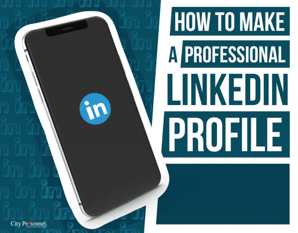 How to Make a Professional LinkedIn Profile