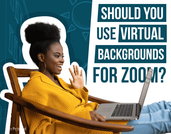 Should You use Virtual Backgrounds for Zoom?