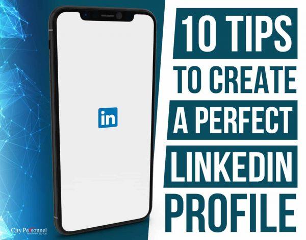 create a perfect linkedin profile